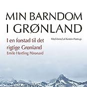 I en forstad til det rigtige Grønland (Min barndom i Grønland) | Emile Hertling Péronard