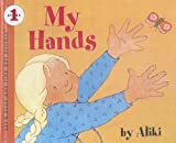 My Hands (Let's-Read-and-Find-Out Science Stage 1) (0606218432) by Aliki