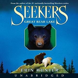 Great Bear Lake: Seekers, Book 2 | [Erin Hunter]