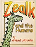 Zealk and the Humans