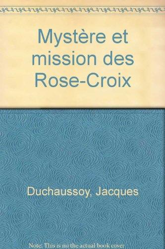 Mystere et mission des Rose+Croix (Gnose) (French Edition)