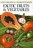 Exotic Fruits & Vegetables (0224021389) by Grigson, Jane