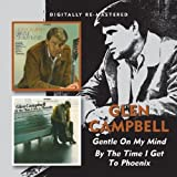 Glen Campbell Gentle on My Mind, by the Time I Get to Phoenix