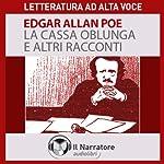 La cassa oblunga e altri racconti | Edgar Allan Poe
