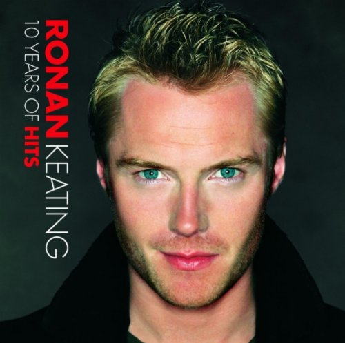Ronan Keating - Ten Years of Hits - Zortam Music