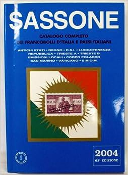 Sassone Catalogo Completo Dei Francobolli D'Italia e Paesi Italiani