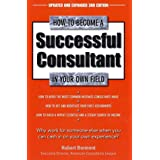 How to Become a Successful Consultant in Your Own Field, 3rd Edition ~ Hubert Ingram Bermont