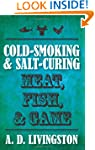 Cold-Smoking & Salt-Curing Meat, Fish...