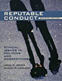 img - for Reputable Conduct: Ethical Issues in Policing and Corrections (2nd Edition) book / textbook / text book