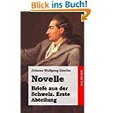 Novelle / Briefe aus der Schweiz. Erste Abteilung