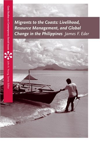 Migrants to the Coasts: Livelihood, Resource Management, and Global Change in the Philippines (Case Studies on Contemporary Social Issues)