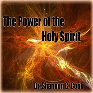 The Power of the Holy Spirit | [Shannon C. Cook]