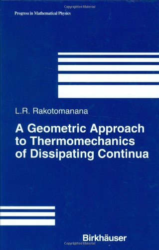A Geometric Approach To Thermomechanics Of Dissipating Continua (Progress In Mathematical Physics)