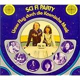 Sci Fi Party : Unser Flug Durch Die Kosmische Musik