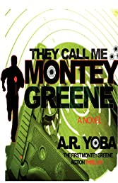 They Call Me...Montey Greene