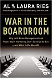 img - for War in the Boardroom Why Left-Brain Management and Right-Brain Marketing Don't See Eye-to-Eye--and What to Do About It by Ries, Al, Ries, Laura [HarperBusiness,2009] [Hardcover] book / textbook / text book