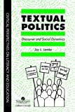 Textual politics :  discourse and social dynamics /
