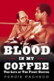 img - for Blood in My Coffee: The Life of the Fight Doctor book / textbook / text book