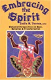 Embracing the Spirit: Womanist Perspectives on Hope, Salvation, and Transformation (Bishop Henry Mcneal Turner/Sojourner Truth Series in Black Religion)