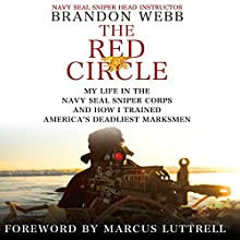 The Red Circle: My Life in the Navy SEAL Sniper Corps and How I Trained America's Deadliest Marksmen Audiobook by Brandon Webb, John David Mann Narrated by Jon Bailey