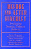 Before and After Hinckley: Evaluating Insanity Defense Reform