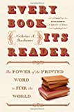 Every Book Its Reader: The Power of the Printed Word to Stir the World (0060593245) by Basbanes, Nicholas A.