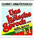 echange, troc Amos Oz - Compact Miniwörterbuch Uns kölsche Sproch von A - Z.