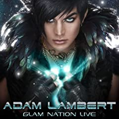 Glam Nation Live: Adam Lambert