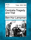 img - for Centralia Tragedy and Trial book / textbook / text book