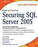 How to Cheat at Securing SQL Server 2005 (1597491969) by Timothy Blum