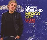 Adam Freeland MEXICO CITY
