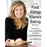 The Food Allergy Mama's Baking Book: Great Dairy-, Egg-, and Nut-Free Treats for the Whole Family ~ Kelly Rudnicki