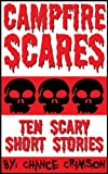 Search : Campfire Scares: 10 Scary Short Stories