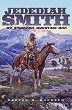 Jedediah Smith: No Ordinary Mountain Man (Oklahoma Western Biographies)