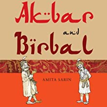 Akbar and Birbal (       UNABRIDGED) by Amita Sarin Narrated by Manish Dongardive