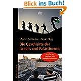 Die Geschichte der Israelis und Palästinenser: Mit Karten, Zeittafel und Medienhinweisen zum Nahost-Konflikt