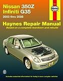 Nissan 350Z & Infiniti Automotive Repair Manual (Haynes Automotive Repair Manuals) Jay Storer