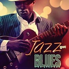 Jazz Got The Blues