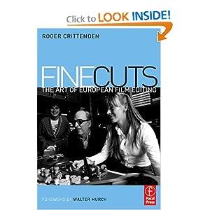 Fine Cuts: The Art of European Film Editing Roger Crittenden