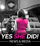 News & Media (Yes She Did!)