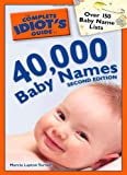 The Complete Idiot's Guide to 40,000 Baby Names, 2nd Edition (Complete Idiot's Guides (Lifestyle Paperback))
