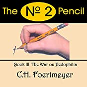 The Nº 2 Pencil: The War on Pedophilia: The Guardians, Book III | C. H. Foertmeyer