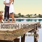 Somebody to Love   Kristan Higgins