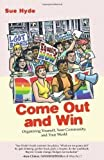 Come Out and Win: Organizing Yourself, Your Community, and Your World (Queer Action) by Hyde, Sue published by Beacon Press (2007)