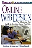 img - for Online Web Design: The Click and Easy Guide to Creating Great Web Sites (Click & Easy Series) by Ackley, Kristina, Benoit, Hilary (2001) Paperback book / textbook / text book