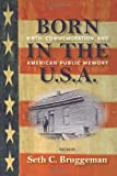 Born in the U.S.A.: Birth, Commemoration, and American Public Memory (Public History in Historical Perspectives)