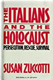 The Italians and the Holocaust: Persecution, Rescue and Survival