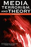 img - for Media, Terrorism, and Theory: A Reader (Critical Media Studies: Institutions, Politics, and Culture) book / textbook / text book