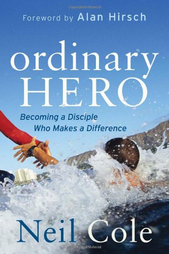 Ordinary Hero: Becoming a Disciple Who Makes a Difference, Cole, Neil