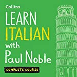Learn Italian with Paul Noble: Complete Course: Italian Made Easy with Your Personal Language Coach | Paul Noble